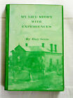 My Life Story With Experiences by Ray Gum Signed by Author Memoir South Aust HC