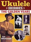 Ukulele Heroes The Golden Age Whitcomb Ian Good Book