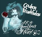 Cowboy Prostitutes : Let Me Have Your Heart CD (2009)
