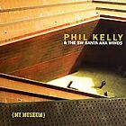 Phil Kelly & The SW Santa Ana Winds : My Museum CD