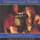 Famous Last Words : Underground Acoustic CD