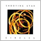 SHOOTING STAR - CIRCLES CD  LIKE NEW RARE HARD TO FIND