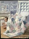 Simply Chenille Baby Quilts Book