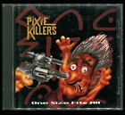 Pixie Killers - One Size Fits All CD Denmark Metal 1993 Intermusic - INTCD 010