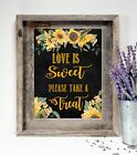 Wedding Sign Love is Sweet Rustic Chalkboard Print Sunflowers 8x10
