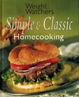Weight Watchers Simple and Classic Homecooking Cookbook Hardcover