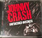 JOHNNY CRASH - Unfinished Business Rare Indie Glam Sleaze OOP Sun City Records