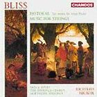Bliss: Pastoral / Music for Strings, , Excellent