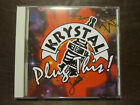 KRYSTAL Plug This CD 1994 release 11 tracks IMPORT Great White SOUTHGANG Roxy