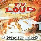 E.V. Loud : School of Hard Rocks CD