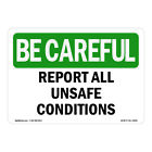 OSHA BE CAREFUL Sign Report All Unsafe Conditions  Made in the USA