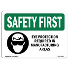 Osha Safety First Sign - Eye Protection Required In Manufacturing With Symbol
