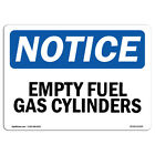 OSHA Notice Empty Fuel Gas Cylinders Sign  Heavy Duty Sign or Label