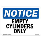 OSHA Notice Empty Cylinders Only Sign  Heavy Duty Sign or Label