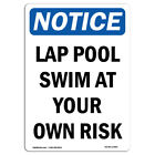 OSHA Notice Lap Pool Swim At Your Own Risk Sign  Heavy Duty Sign or Label