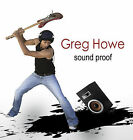 HOWE, GREG, Sound Proof, Excellent, Audio CD