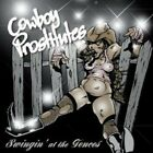 The Cowboy Prostitutes : Swingin at the Fences Rock 1 Disc CD