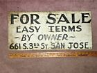 UNIQUE EARLY VINTAGE HANDMADE HANDPAINTED FOR SALE EASY TERMS BY OWNER SIGN