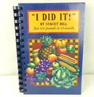 I Did It by Stacey Hill Cook Book Spiral Bound Cookbook Signed