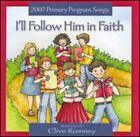 Clive Romney : I'll Follow Him in Faith (2007 Primary Theme) Religion 1 Disc CD