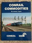 Conrail Commodities, Jeremy Taylor, 1994 Illustrated Hardcover Book RARE Trains