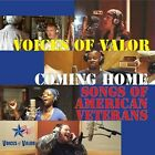 Voices of Valor : Voices Of Valor: Coming Home - Songs Of American Veterans