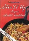Weight Watchers Stir It Up Super Skillet Cookbook Over 150 Flex
