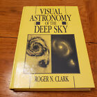 Visual Astronomy of the Deep Sky by Clark Roger N