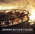 Johnny Action Figure : Asks the Room to Please Stop Spinning Rock 1 Disc CD