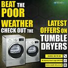 ***OPEN 7 DAYS A WEEK*** Tumble Dryer Vented or Condenser Available AdRef 100001
