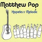 Matthew Pop : Hopeless Melodic Rock 1 Disc CD