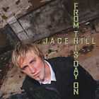 Jace Hill : From This Day on Gospel 1 Disc CD