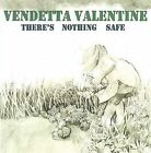 Vendetta Valentine : There's Nothing Safe Alternative Rock 1 Disc CD