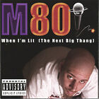 M80 : When I'm Lit (The Next Big Thang) Rap/Hip Hop 1 Disc CD