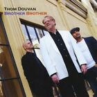 Thom Douvan : Brother Brother Urban 1 Disc CD