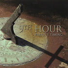 Ninth Hour : Perfect Timing Rock 1 Disc CD
