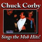 Chuck Corby : Sings the Mob Hits Easy Listening 1 Disc CD