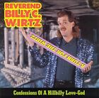 Turn For The Wirtz: Confessions Of A Hillbilly Love-God Rev Reverend Billy C Wir