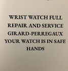 GIRARD-PERREGAUX Wristwatch Full REPAIR And SERVICE ( JUST SERVICE NO WATCH )