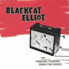 Blackcat Elliot : Threads Tearing from the Inside Rock 1 Disc CD