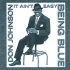 Don Johnson : It Ain't Easy Being Blue Blues 1 Disc CD