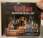 Slave Raider What Do You Know About Rock 'N Roll? Reissue CD New Factory Sealed