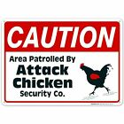 Area Patrolled By Chicken Sign