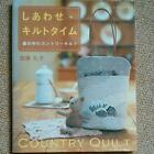 Happy Country Quilt Time Quilting Craft Pattern Book JAPAN