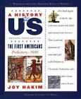 The First Americans Prehistory 1600 1 by Joy Hakim 2006 Hardcover Revised