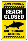 BEACH CLOSED DUE TO SHARK Novelty Sign gift lifeguard theme kids room surfer new