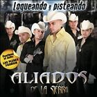 Loqueando Y Pisteando by Aliados de la Sierra (CD, Jun-2010, Disa)