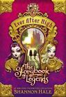 SIGNED The Storybook of Legends by Shannon Hale Ever After High HC 2013