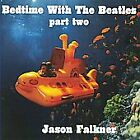 Bedtime with the Beatles, Pt. 2 by Jason Falkner (CD, Jun-2008, Adrenaline...