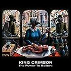 The Power to Believe by King Crimson (CD, Mar-2003, Sanctuary (USA))